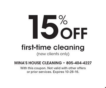 15% Off first-time cleaning (new clients only). With this coupon. Not valid with other offers or prior services. Expires 10-28-16.