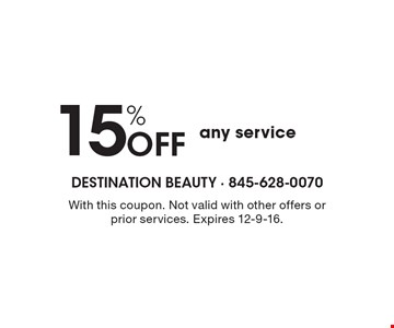 15% Off any service. With this coupon. Not valid with other offers or prior services. Expires 12-9-16.