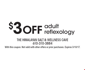 $3 Off adult reflexology. With this coupon. Not valid with other offers or prior purchases. Expires 3/10/17.