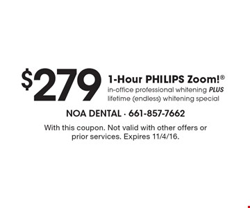 $279 1-Hour PHILIPS Zoom! in-office professional whitening plus lifetime (endless) whitening special. With this coupon. Not valid with other offers or prior services. Expires 11/4/16.
