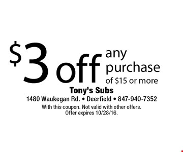 $3 off any purchase of $15 or more. With this coupon. Not valid with other offers. Offer expires 10/28/16.