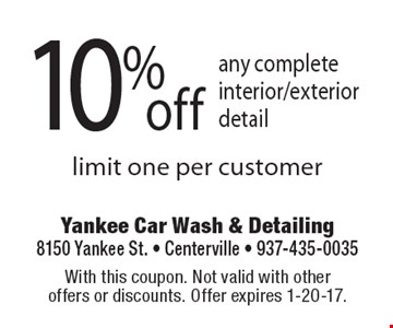 10% off any complete interior/exterior detail. Limit one per customer. With this coupon. Not valid with other offers or discounts. Offer expires 1-20-17.