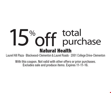 15% off total purchase. With this coupon. Not valid with other offers or prior purchases. Excludes sale and produce items. Expires 11-11-16.