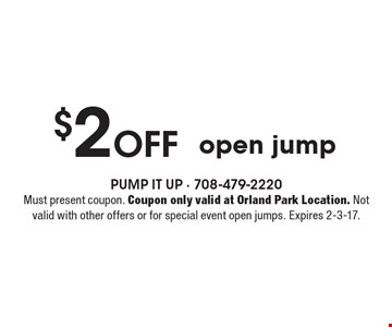$2 off open jump. Must present coupon. Coupon only valid at Orland Park Location. Not valid with other offers or for special event open jumps. Expires 2-3-17.