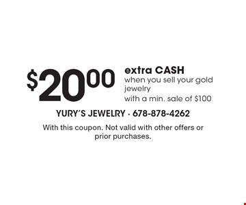 $20.00 extra CASH when you sell your gold jewelry with a min. sale of $100. With this coupon. Not valid with other offers or prior purchases.