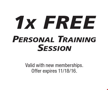 1x FREE Personal Training Session. Valid with new memberships. Offer expires 11/18/16.