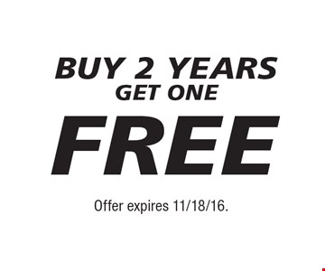 BUY 2 YEARS GET ONE FREE. Offer expires 11/18/16.
