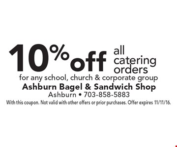 10%off all catering orders for any school, church & corporate group. With this coupon. Not valid with other offers or prior purchases. Offer expires 11/11/16.