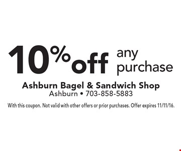 10%off any purchase. With this coupon. Not valid with other offers or prior purchases. Offer expires 11/11/16.