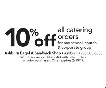10% off all catering orders for any school, church & corporate group. With this coupon. Not valid with other offers or prior purchases. Offer expires 2/10/17.