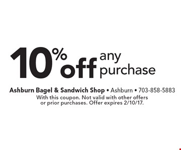 10% off any purchase. With this coupon. Not valid with other offers or prior purchases. Offer expires 2/10/17.