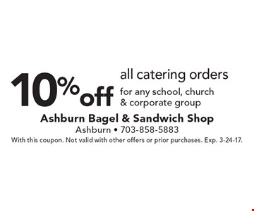 10% off all catering orders for any school, church & corporate group. With this coupon. Not valid with other offers or prior purchases. Exp. 3-24-17.