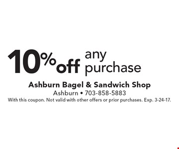 10% off any purchase. With this coupon. Not valid with other offers or prior purchases. Exp. 3-24-17.