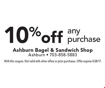 10% off any purchase. With this coupon. Not valid with other offers or prior purchases. Offer expires 4/28/17.