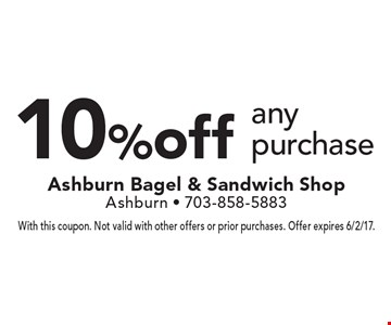 10% off any purchase. With this coupon. Not valid with other offers or prior purchases. Offer expires 6/2/17.