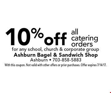 10%off all catering orders for any school, church & corporate group. With this coupon. Not valid with other offers or prior purchases. Offer expires 7/14/17.