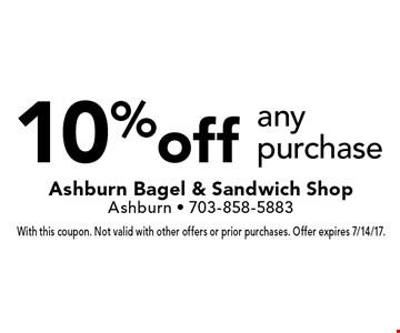 10%off any purchase. With this coupon. Not valid with other offers or prior purchases. Offer expires 7/14/17.