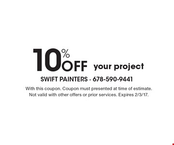 10% Off your project. With this coupon. Coupon must presented at time of estimate. Not valid with other offers or prior services. Expires 2/3/17.