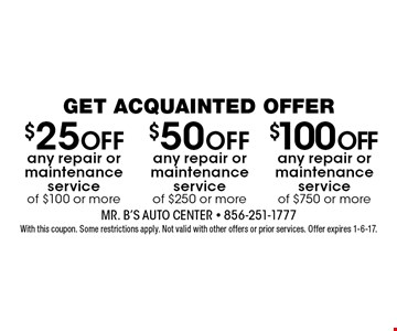 $100 Off any repair or maintenance service of $750 or more OR $50 Off any repair or maintenance service of $250 or more OR $25 Off any repair or maintenance service of $100 or more. With this coupon. Some restrictions apply. Not valid with other offers or prior services. Offer expires 1-6-17.