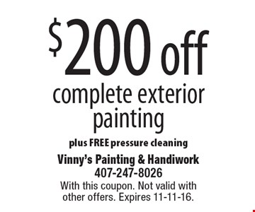 $200 off complete exterior painting plus FREE pressure cleaning. With this coupon. Not valid with other offers. Expires 11-11-16.