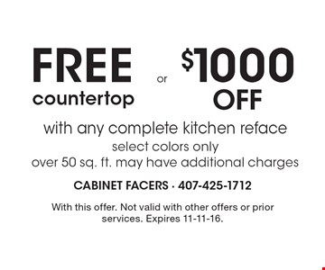$1000 Off OR FREE countertop with any complete kitchen reface select colors only over 50 sq. ft. may have additional charges. With this offer. Not valid with other offers or prior services. Expires 11-11-16.