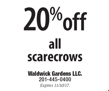 20%off all scarecrows. Expires 11/10/17.