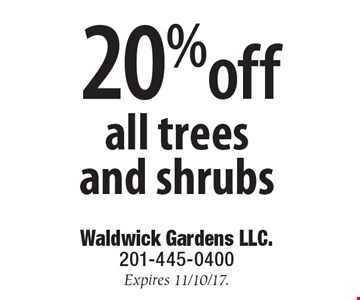 20%off all trees and shrubs. Expires 11/10/17.