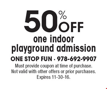 50% off one indoor playground admission. Must provide coupon at time of purchase. Not valid with other offers or prior purchases. Expires 11-30-16.