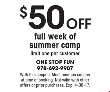 $50 off full week of summer camp. Limit one per customer. With this coupon. Must mention coupon at time of booking. Not valid with other offers or prior purchases. Exp. 4-30-17.