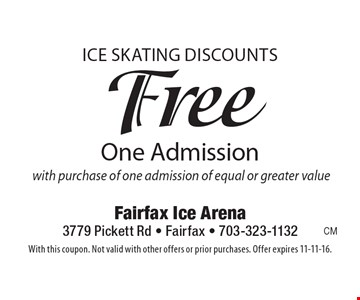 Ice skating discounts. Free One Admission with purchase of one admission of equal or greater value. With this coupon. Not valid with other offers or prior purchases. Offer expires 11-11-16.