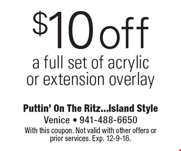 $10 off a full set of acrylic or extension overlay. With this coupon. Not valid with other offers or prior services. Exp. 12-9-16.
