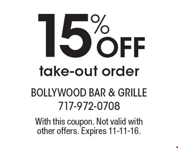 15% Off Take-Out Order. With this coupon. Not valid with other offers. Expires 11-11-16.
