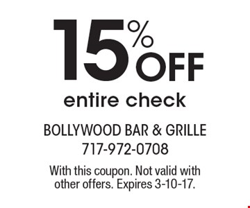 15% Off entire check. With this coupon. Not valid withother offers. Expires 3-10-17.