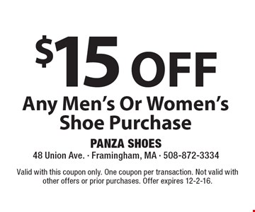 $15 OFF Any Men's Or Women's Shoe Purchase. Valid with this coupon only. One coupon per transaction. Not valid with other offers or prior purchases. Offer expires 12-2-16.