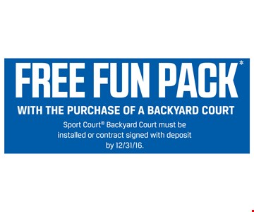 free fun pack with the purchase of a backyard court. Sport Court Backyard Court must be installed or contract signed with deposit by 12/31/16.