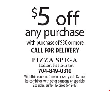 $5 off any purchase. With purchase of $30 or moreCALL FOR DELIVERY. With this coupon. Dine in or carry out. Cannot be combined with other coupons or specialsExcludes buffet. Expires 5-12-17.