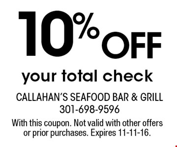 10% OFF your total check. With this coupon. Not valid with other offers or prior purchases. Expires 11-11-16.