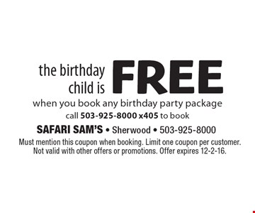 The birthday child is free when you book any birthday party package. Call 503-925-8000 x405 to book. Must mention this coupon when booking. Limit one coupon per customer. Not valid with other offers or promotions. Offer expires 12-2-16.