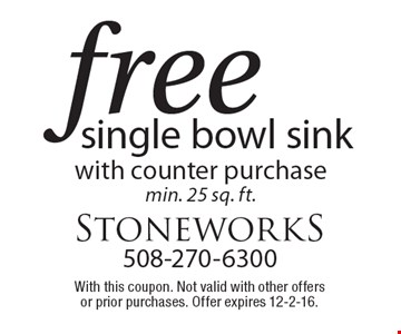 Free single bowl sink with counter purchase, min. 25 sq. ft. With this coupon. Not valid with other offers or prior purchases. Offer expires 12-2-16.