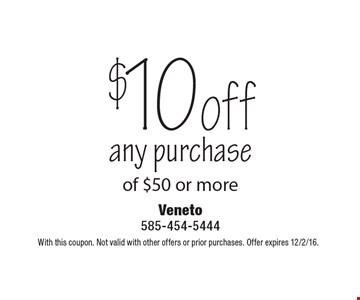 $10 off any purchase of $50 or more. With this coupon. Not valid with other offers or prior purchases. Offer expires 12/2/16.