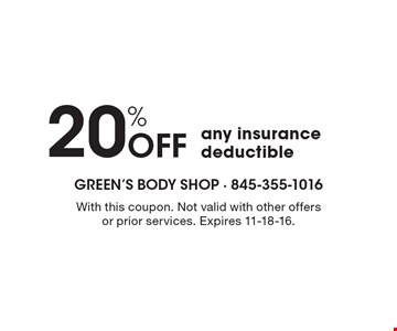 20% off any insurance deductible. With this coupon. Not valid with other offers or prior services. Expires 11-18-16.