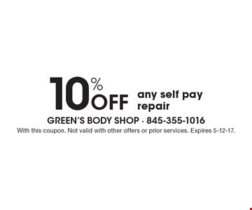 10% off any self pay repair. With this coupon. Not valid with other offers or prior services. Expires 5-12-17.
