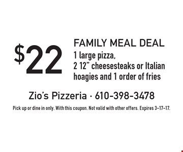 Family Meal Deal. $22 for 1 large pizza, 2 12