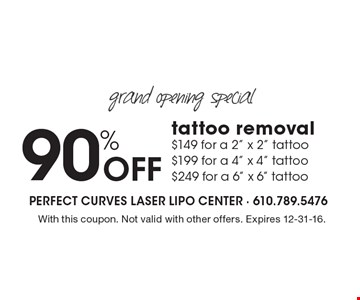 Grand opening special! 90% off tattoo removal. $149 for a 2