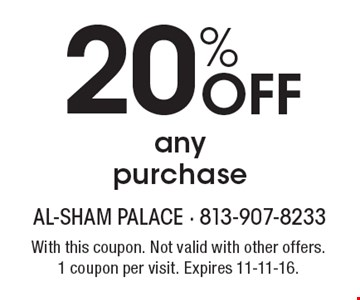 20% off any purchase. With this coupon. Not valid with other offers. 1 coupon per visit. Expires 11-11-16.