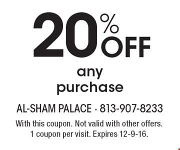 20% Off any purchase. With this coupon. Not valid with other offers. 1 coupon per visit. Expires 12-9-16.