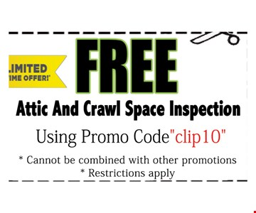 Free Attic And Crawl Space inspectionsusing promo Code