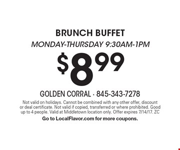 $8.99 brunch buffet Monday-Thursday 9:30am-1pm. Not valid on holidays. Cannot be combined with any other offer, discount or deal certificate. Not valid if copied, transferred or where prohibited. Good up to 4 people. Valid at Middletown location only. Offer expires 7/14/17. ZC Go to LocalFlavor.com for more coupons.
