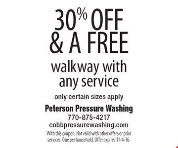 30% OFF & A FREE walkway with any service. Only certain sizes apply. With this coupon. Not valid with other offers or prior services. One per household. Offer expires 11-4-16.