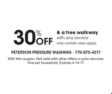 30% Off & a free walkway with any service. Only certain sizes apply. With this coupon. Not valid with other offers or prior services. One per household. Expires 4-14-17.